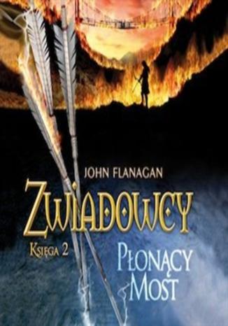 Okładka książki/ebooka Zwiadowcy cz.2 Płonący most