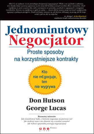 Okładka książki/ebooka Jednominutowy Negocjator. Proste sposoby na korzystniejsze kontrakty