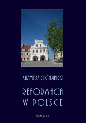 Okładka książki/ebooka Reformacja w Polsce