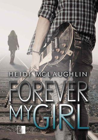 Okładka książki/ebooka Forever My Girl