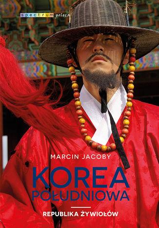 Okładka książki/ebooka Korea Południowa. Republika żywiołów