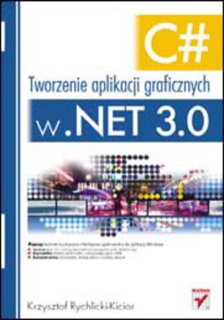 Okładka książki/ebooka C#. Tworzenie aplikacji graficznych w .NET 3.0
