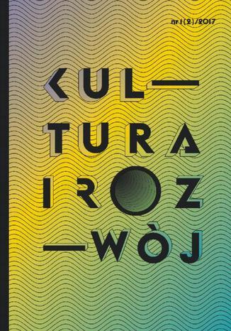 Okładka książki/ebooka Kultura i Rozwój nr 1(2)/2017