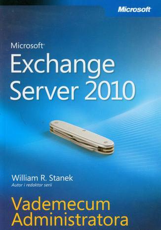 Okładka książki/ebooka Microsoft Exchange Server 2010 Vademecum Administratora