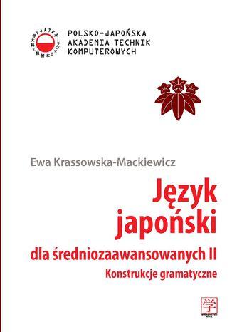 Okładka książki/ebooka Język japoński dla średniozaawansowanych II. Konstrukcje gramatyczne