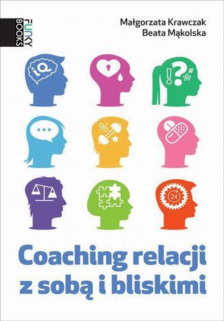 Okładka książki/ebooka Coaching relacji z sobą i bliskimi