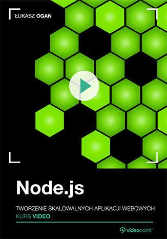 Okładka książki/ebooka Node.js. Kurs video. Tworzenie skalowalnych aplikacji webowych