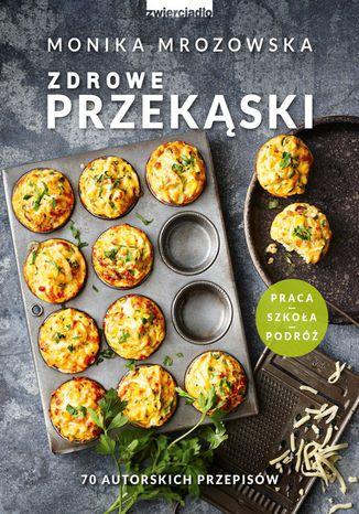 Okładka książki/ebooka Zdrowe przekąski. 70 autorskich przepisów