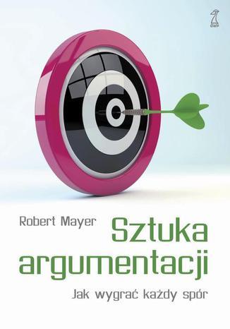 Okładka książki/ebooka Sztuka argumentacji. Jak wygrać