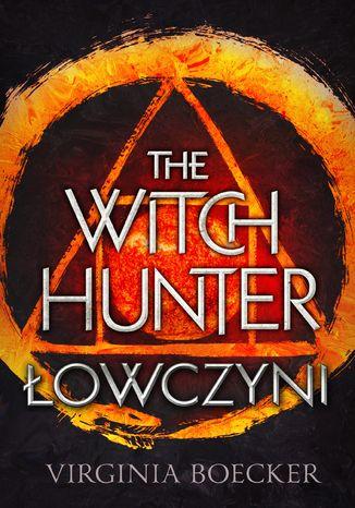 Okładka książki/ebooka The Witch Hunter Łowczyni
