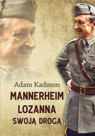 Okładka książki/ebooka Mannerheim - Lozanna. Swoją Drogą