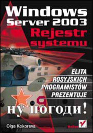 Okładka książki/ebooka Windows Server 2003. Rejestr systemu