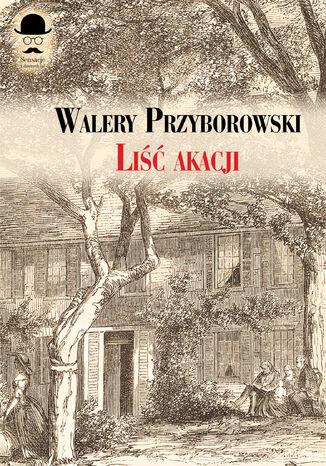 Okładka książki/ebooka Sensacje z dawnych lat. Liść akacji