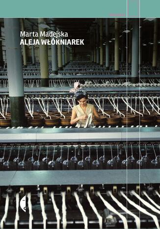 Okładka książki/ebooka Aleja Włókniarek