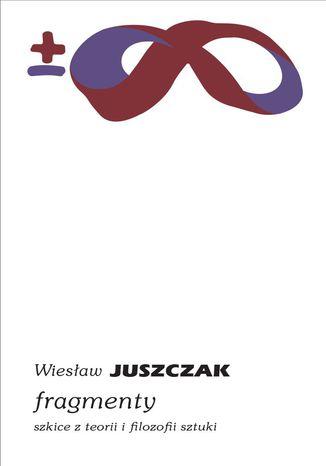 Okładka książki/ebooka Fragmenty. Szkice z teorii i filozofii sztuki