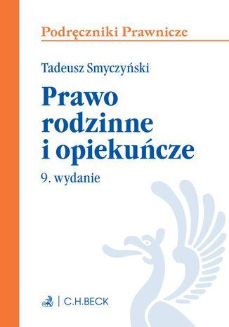 Okładka książki/ebooka Prawo rodzinne i opiekuńcze. Wydanie 9
