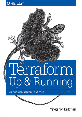 Okładka książki Terraform: Up and Running. Writing Infrastructure as Code