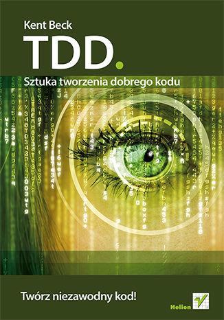 Okładka książki/ebooka TDD. Sztuka tworzenia dobrego kodu