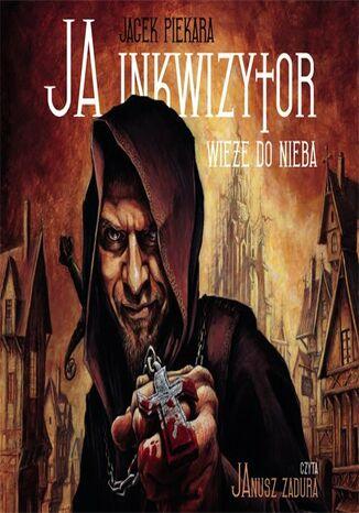 Okładka książki/ebooka Ja, inkwizytor. Wieże do nieba