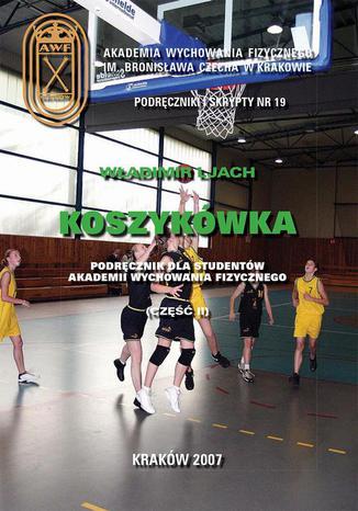 Okładka książki/ebooka Koszykówka. Podręcznik dla studentów akademii wychowania fizycznego,