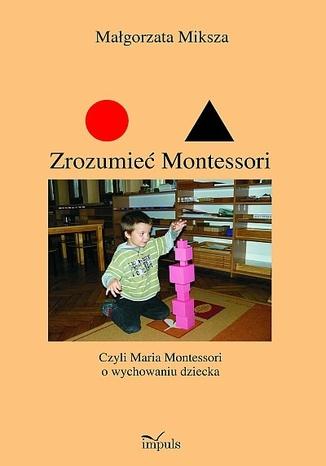 Okładka książki/ebooka Zrozumieć Montessori