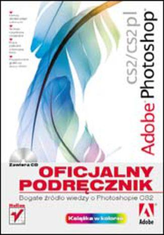 Okładka książki Adobe Photoshop CS2/CS2 PL. Oficjalny podręcznik