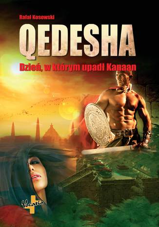 Okładka książki/ebooka Qedesha, tom II trylogii Dzień, w którym upadł Kanaan