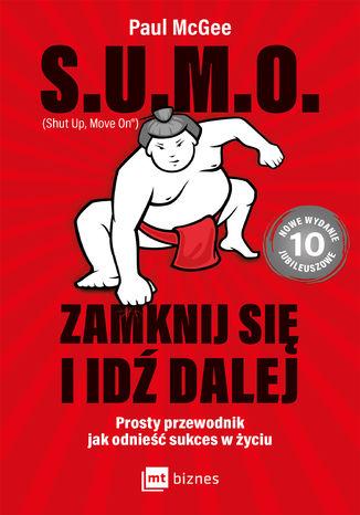 Okładka książki S.U.M.O. (Shut up, Move on) Zamknij się i idź dalej