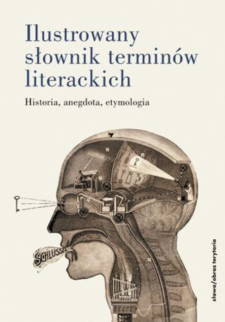 Okładka książki/ebooka Ilustrowany słownik terminów literackich