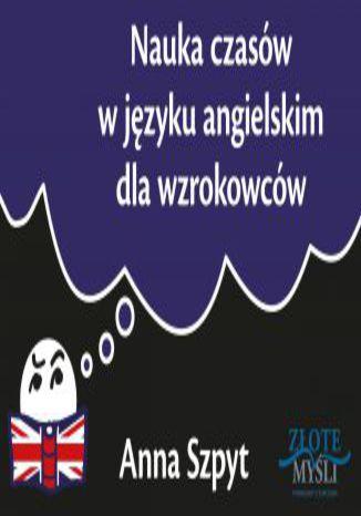 Okładka książki Nauka czasów w języku angielskim dla wzrokowców