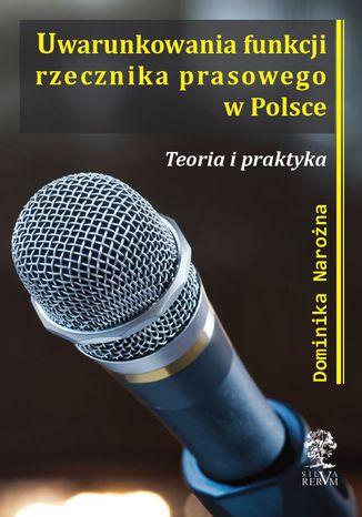Okładka książki/ebooka Uwarunkowania funkcji rzecznika prasowego w Polsce