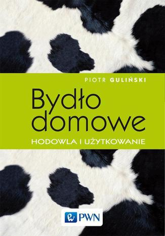 Okładka książki/ebooka Bydło domowe - hodowla i użytkowanie