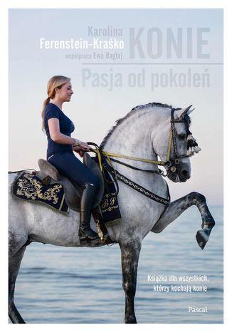 Okładka książki/ebooka Konie. Pasja od pokoleń