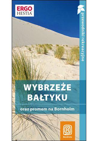 Okładka książki/ebooka Wybrzeże Bałtyku oraz promem na Bornholm. Przewodnik rekreacyjny. Wydanie 2