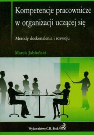 Okładka książki/ebooka Kompetencje pracownicze w organizacji uczącej się