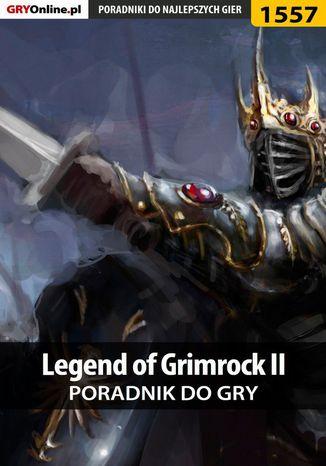 Okładka książki/ebooka Legend of Grimrock II - poradnik do gry