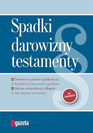 Okładka książki/ebooka Spadki, darowizny, testamenty