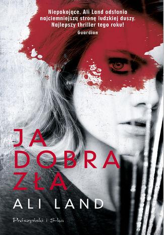 Okładka książki/ebooka Ja. Dobra. Zła