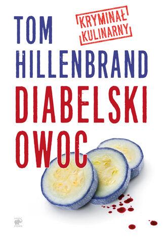 Okładka książki/ebooka Seria kryminałów kulinarnych (tom 1.). Diabelski owoc
