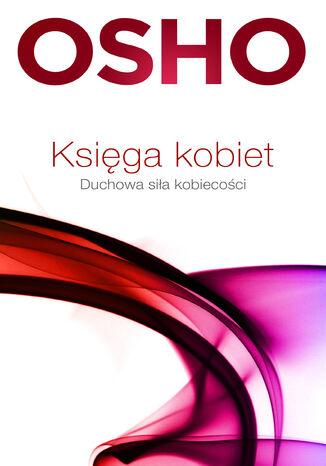 Okładka książki/ebooka Księga kobiet. Duchowa siła kobiecości