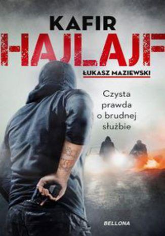 Okładka książki Hajlajf Czysta prawda o brudnej służbie