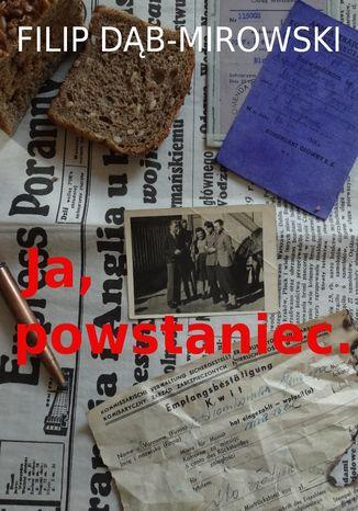 Okładka książki/ebooka Ja, powstaniec