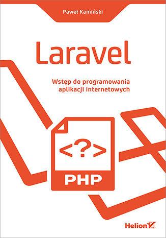 Okładka książki/ebooka Laravel. Wstęp do programowania aplikacji internetowych
