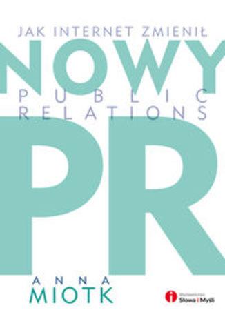 Okładka książki/ebooka Nowy PR. Jak internet zmienił public relations