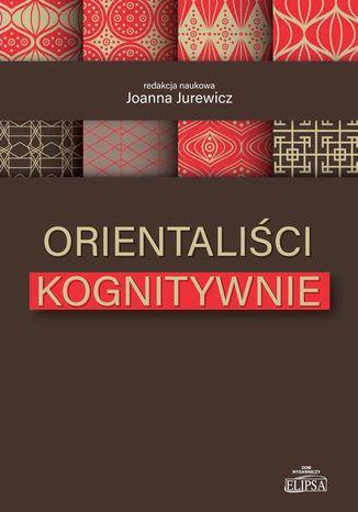 Okładka książki/ebooka Orientaliści kognitywnie