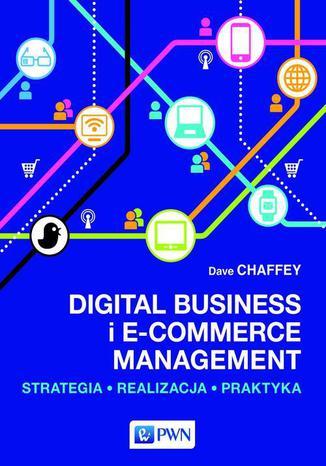 Okładka książki/ebooka Digital Business i E-Commerce Management. Strategia, Realizacja, Praktyka
