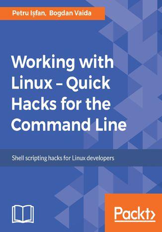 Okładka książki/ebooka Working with Linux  Quick Hacks for the Command Line