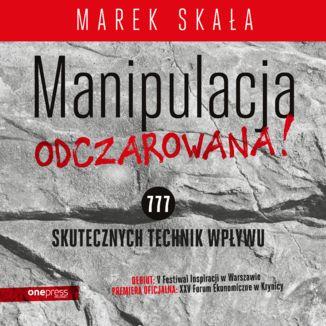Okładka książki MANIPULACJA ODCZAROWANA! 777 skutecznych technik wpływu