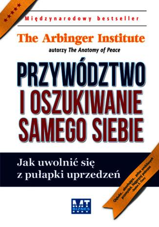 Okładka książki/ebooka Przywództwo i oszukiwanie samego siebie