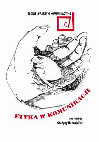 Okładka książki/ebooka Etyka w komunikacji